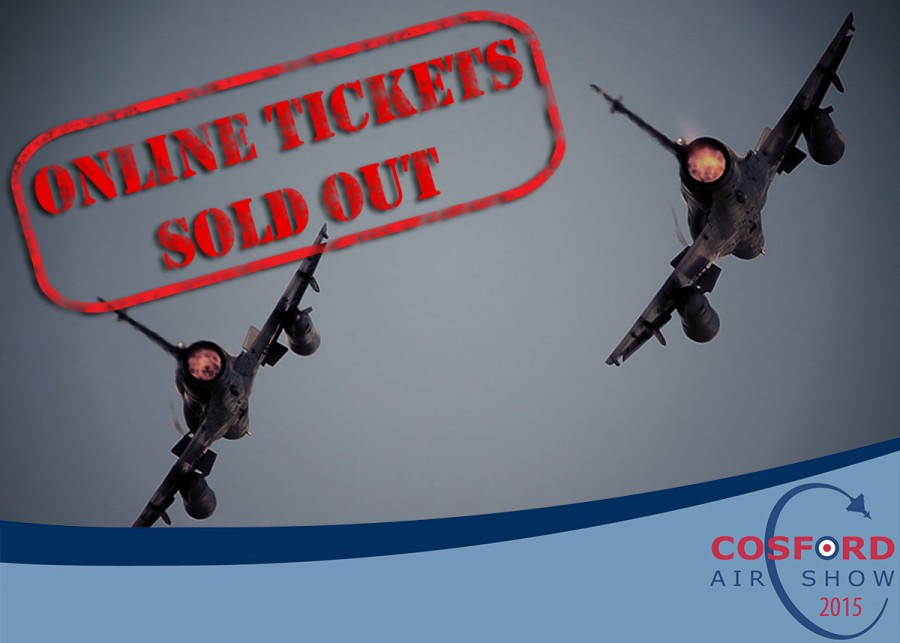 ONLINE SALES FOR RAF COSFORD AIR SHOW TICKETS NOW SOLD OUT